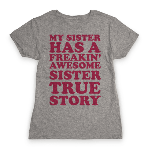 Freakin' Awesome Sister Womens T-Shirt