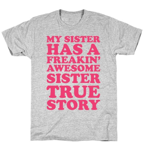 Freakin' Awesome Sister T-Shirt