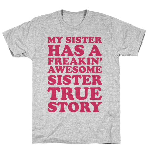 Freakin' Awesome Sister Mens T-Shirt