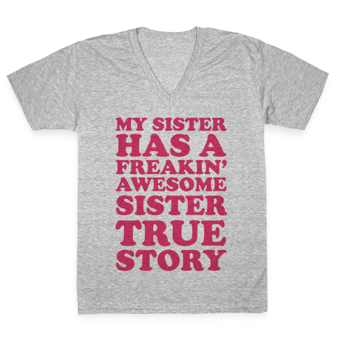 Freakin' Awesome Sister V-Neck Tee Shirt