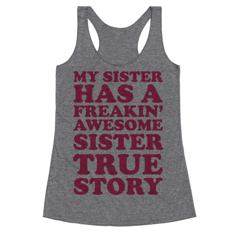 Freakin' Awesome Sister Racerback Tank Top