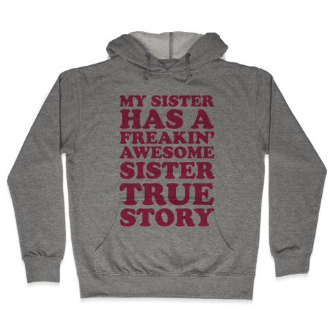 Freakin' Awesome Sister Hooded Sweatshirt