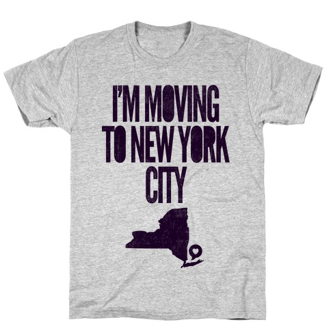 I'm Moving To NYC T-Shirt