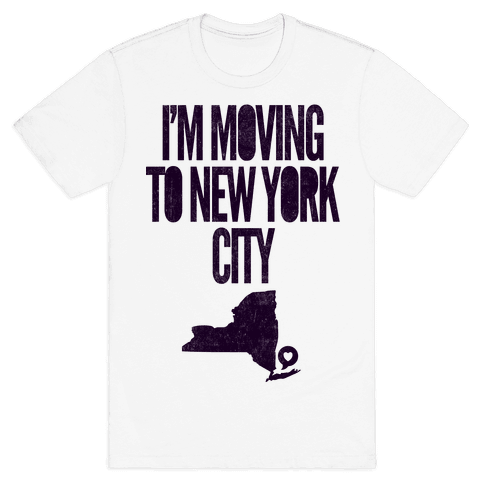 I'm Moving To NYC Mens T-Shirt