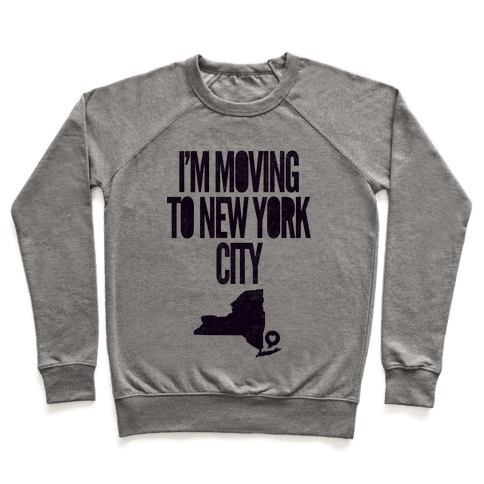 I'm Moving To NYC Pullover