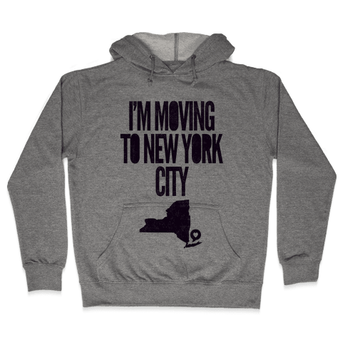 I'm Moving To NYC Hooded Sweatshirt