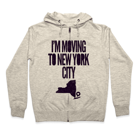 I'm Moving To NYC Zip Hoodie