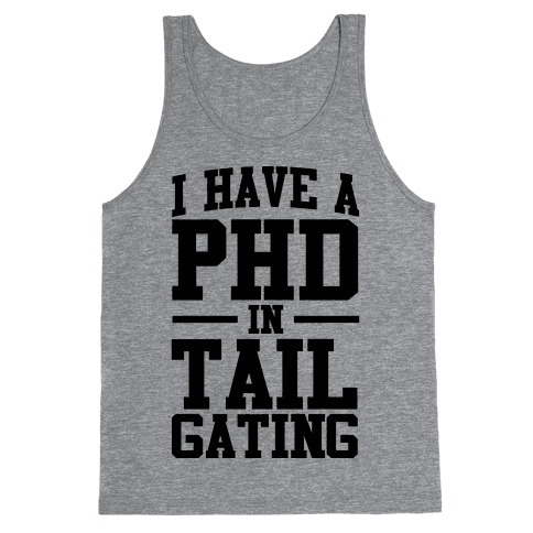 I Have a Tailgating PHD Tank Top