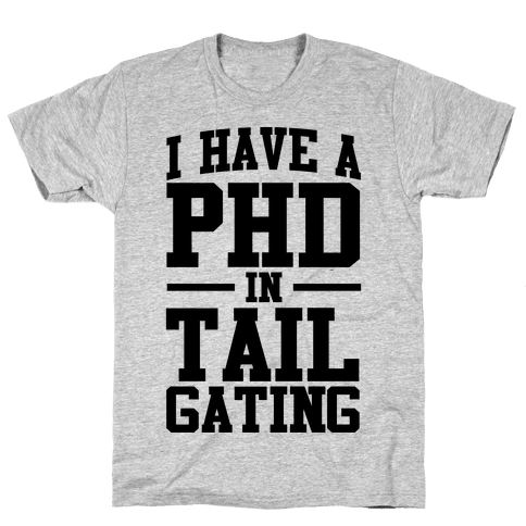 I Have a Tailgating PHD Mens T-Shirt