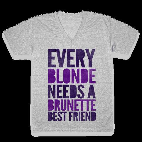 Every Blonde Needs A Brunette V-Neck Tee Shirt
