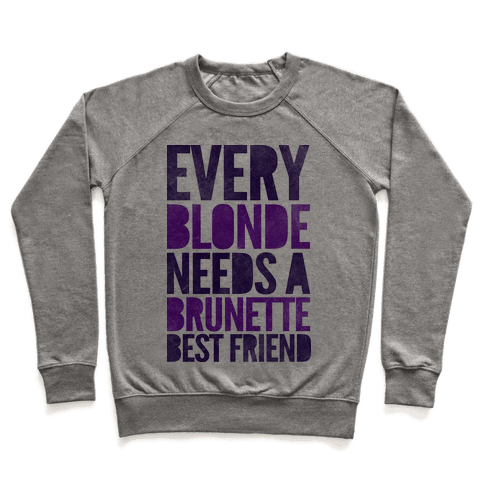 Every Blonde Needs A Brunette Pullover