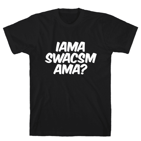 IAMA SWACSM AMA?