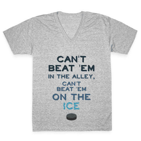 Can't Beat 'Em On The Ice V-Neck Tee Shirt