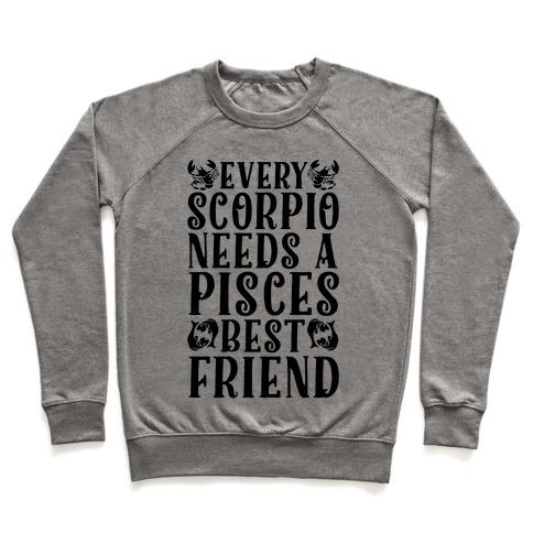 8cb6387d239216 Every Scorpio Needs A Pisces Best Friend Crewneck Sweatshirt