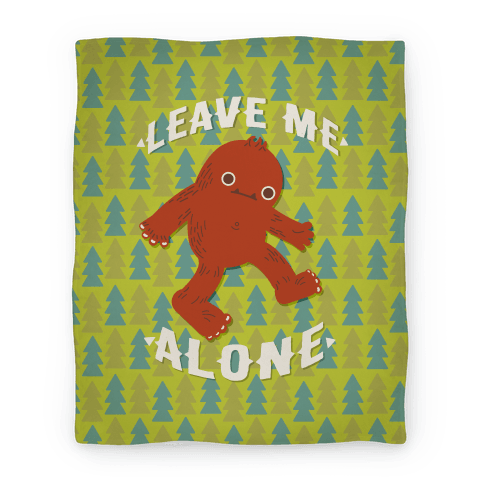 Leave Me Alone Bigfoot Blanket