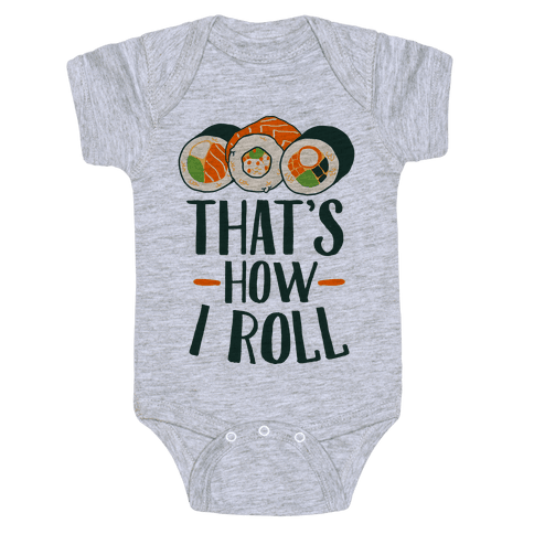 That's How I Roll Sushi Baby Onesy