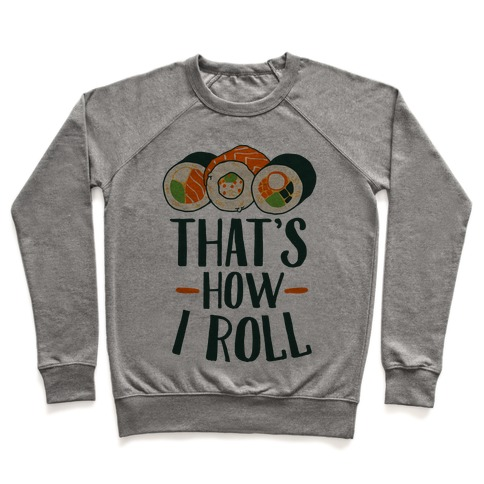 That's How I Roll Sushi Pullover