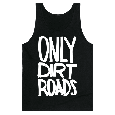 Only Dirt Roads