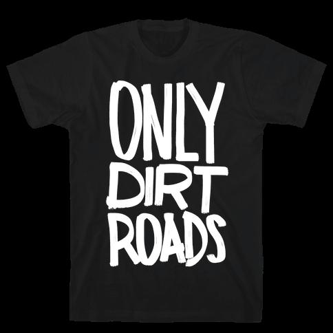 Only Dirt Roads Mens T-Shirt