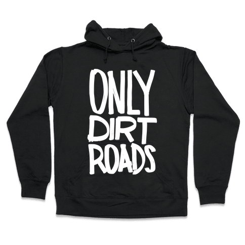 Only Dirt Roads Hooded Sweatshirt