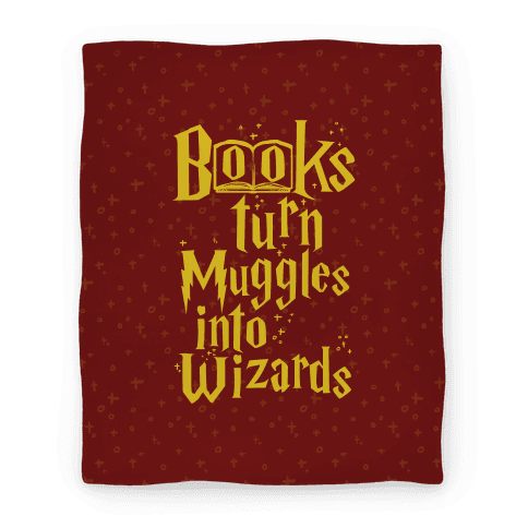 Reading Turns Muggles Into Wizards Blanket