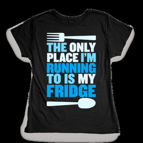 Running to My Fridge Womens T-Shirt