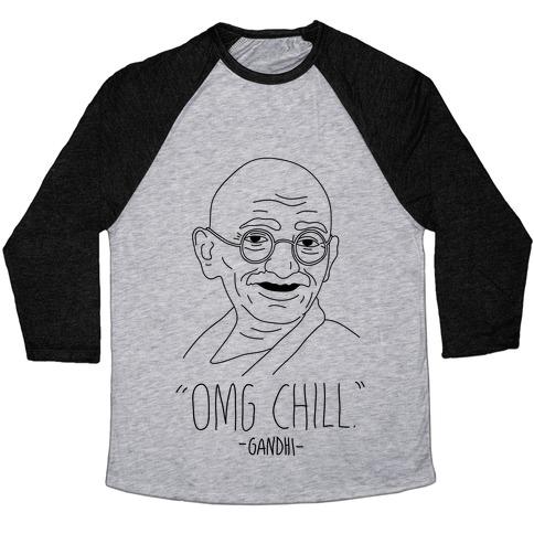 OMG Chill -Gandhi Baseball Tee