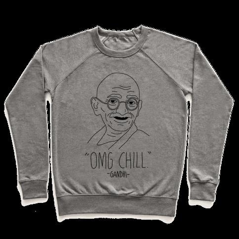 OMG Chill -Gandhi Pullover