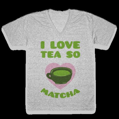 I Love Tea So Matcha V-Neck Tee Shirt