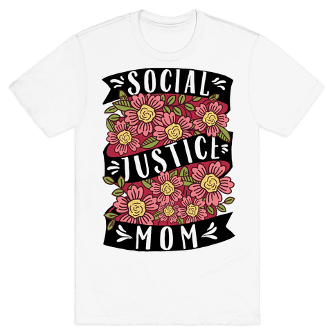 Social Justice Mom Mens T-Shirt