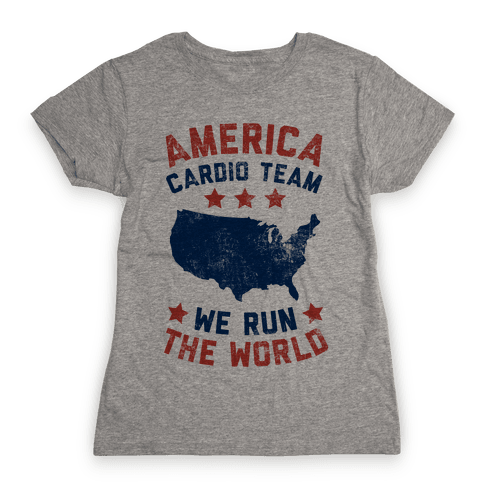 America Cardio Team (We Run The World) Womens T-Shirt