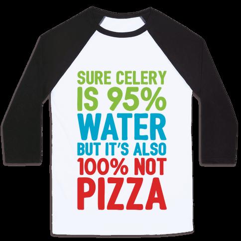 Celery Is Not Pizza Baseball Tee