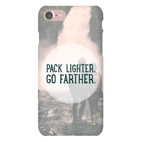 Pack Lighter, Go Farther Phone Case