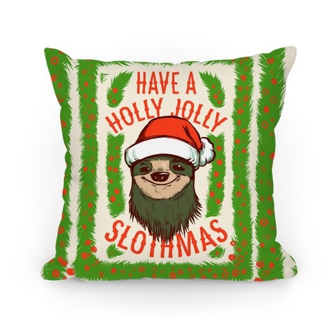 Have a Holly Jolly Slothmas! Pillow