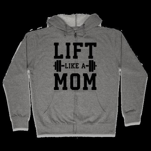Lift Like A Mom Zip Hoodie