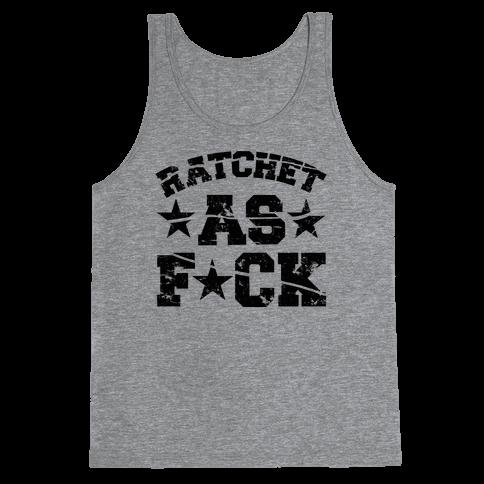 Ratchet as F*** Tank Top