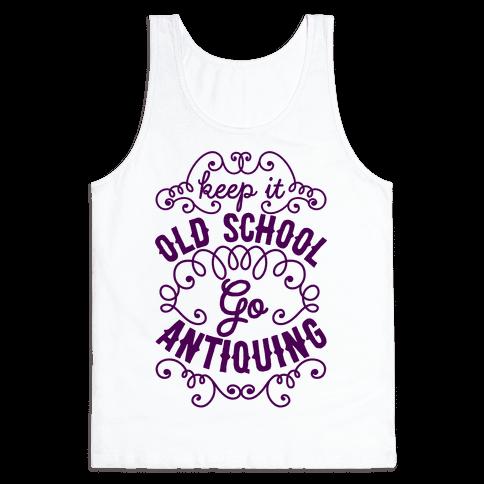 Keep It Old School, Go Antiquing Tank Top