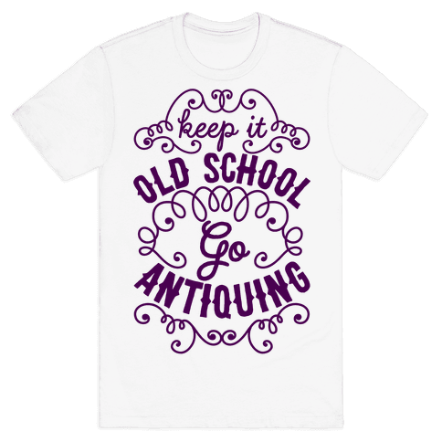 Keep It Old School, Go Antiquing Mens T-Shirt