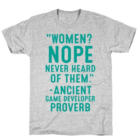 Game Developer Proverb T-Shirt