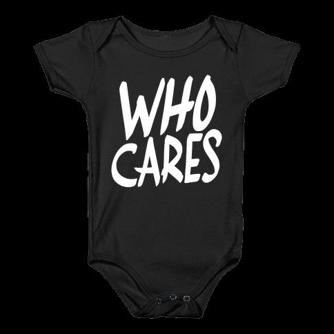 Who Cares? Baby Onesy