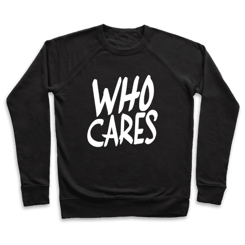 Who Cares? Pullover