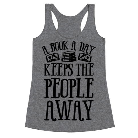 A Book A Day Keeps The People Away Racerback Tank Top