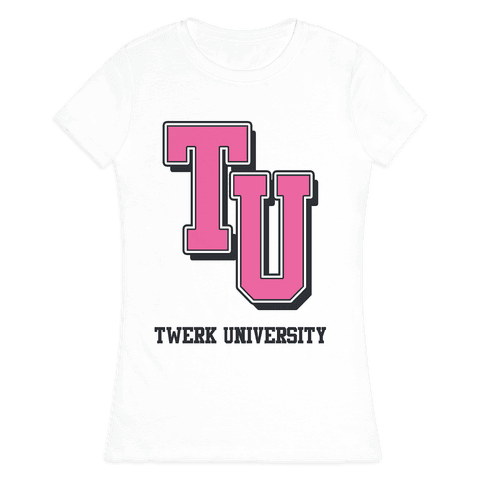 Twerk University Womens T-Shirt