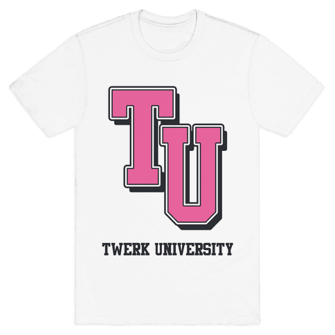 Twerk University Mens T-Shirt