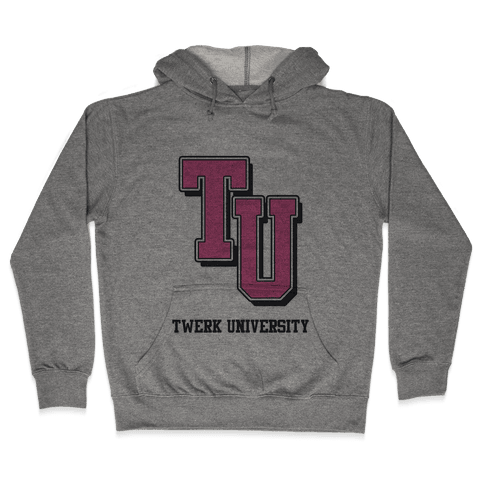 Twerk University Hooded Sweatshirt