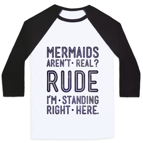 Mermaids Are Real Baseball Tee