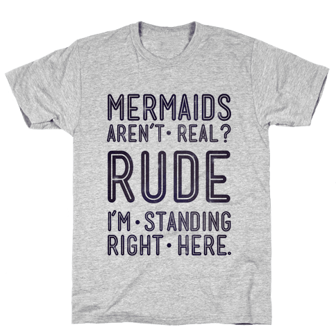 Mermaids Are Real Mens T-Shirt