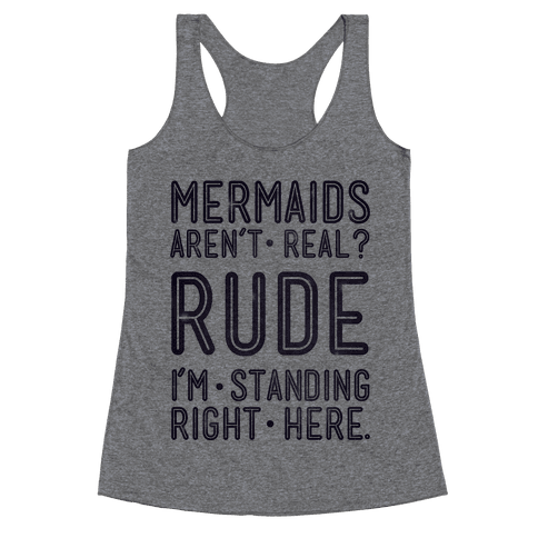 Mermaids Are Real Racerback Tank Top