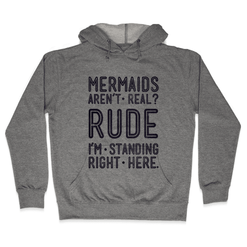 Mermaids Are Real Hooded Sweatshirt