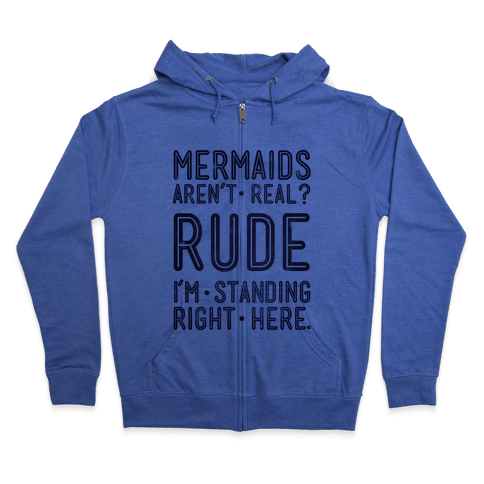 Mermaids Are Real Zip Hoodie